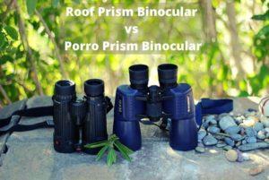 Porro prism vs roof prism binocular