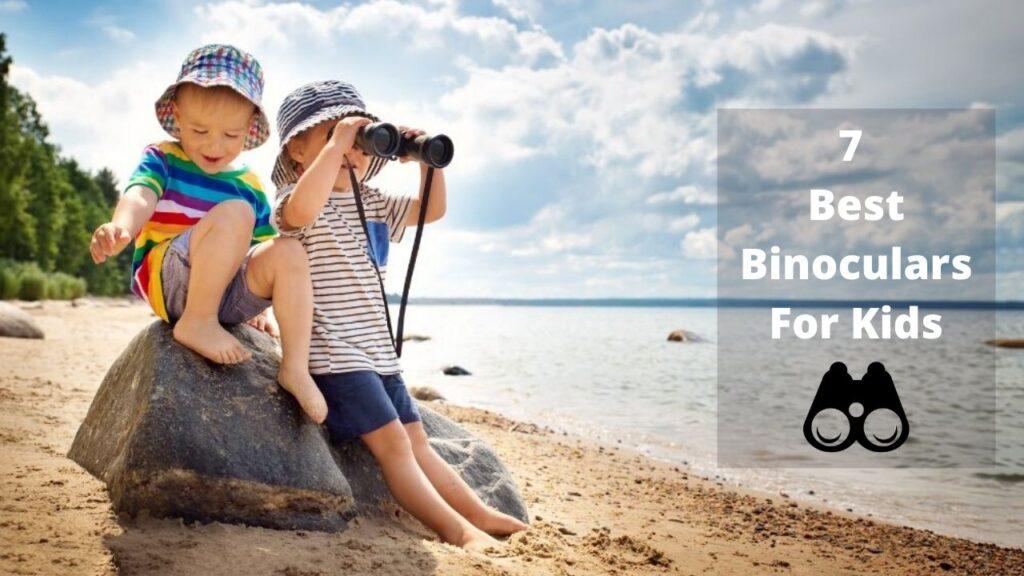 7 best binoculars for kids