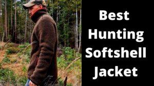 Best Hunting Softshell Jacket