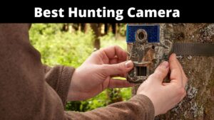 Best Hunting Camera